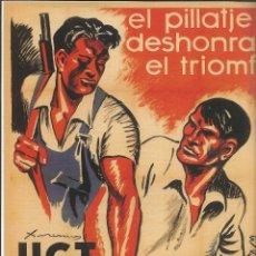 Carteles Guerra Civil: CARTEL GUERRA CIVIL ESPAÑOLA - *U.G.T. EL PILLATJE DESHONRA EL TRIOMF EVITEU-LO!!* - XIRINIUS (1937). Lote 89690476