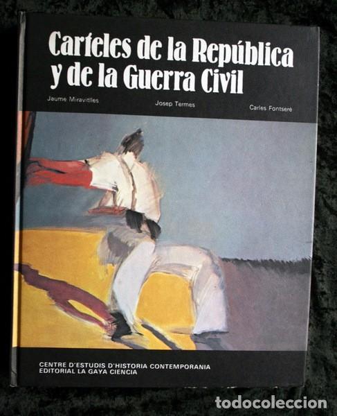 LIBRO CARTELES DE LA REPUBLICA Y DE LA GUERRA CIVIL - MUY ILUSTRADO - TAPA DURA (Coleccionismo - Carteles Gran Formato - Carteles Guerra Civil)