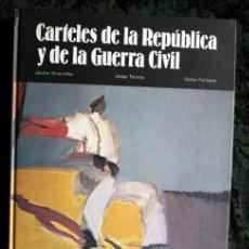 Carteles Guerra Civil: LIBRO CARTELES DE LA REPUBLICA Y DE LA GUERRA CIVIL - MUY ILUSTRADO - TAPA DURA. Lote 92096790