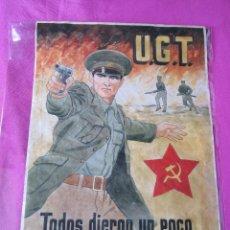 Carteles Guerra Civil: LA GUERRA CIVIL ESPAÑOLA CARTEL U.G.T. TODOS DIERON UN POCO, UNOS POCOS DIERON TODO ORIGINAL. Lote 94135365
