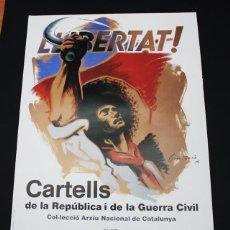 Carteles Guerra Civil: EXPOSICION CARTELES DE LA REPUBLICA Y DE LA GUERRA CIVIL,OLOT 1987, LIBERTAT CARLES MONTSERE, CARTEL. Lote 98081655