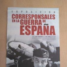Carteles Guerra Civil: CARTEL EXPOSICIÓN CORRESPONSALES EN LA GUERRA DE ESPAÑA. 2008.SAINT EXUPÉRY. GUERRA CIVIL.. Lote 99952360