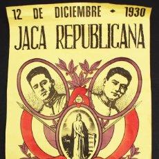 Carteles Guerra Civil: REPRODUCCION CARTEL 12 DICIEMBRE 1930 JACA REPUBLICANA GLORIA A LOS MARTIRES DE LA REPUBLICA 43 X 31. Lote 147820856