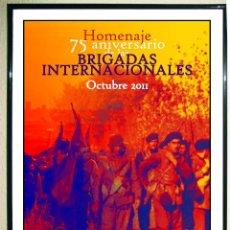 Carteles Guerra Civil: CARTEL - 75 ANIVERSARIO HOMENAJE BRIGADAS INTERNACIONALES - AÑO 2011 TAMAÑO 65 X 44, 5 CMS. Lote 107468719