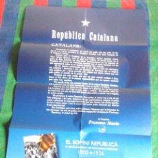 Carteles Guerra Civil: CARTELL REPÚBLICA CATALANA FRANCESC MACIÀ EL SOMNI REPUBLICÀ EL REPUBLICANISME A LES COMARQUES GIRON. Lote 111818303