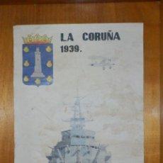 Carteles Guerra Civil: CARTEL - LA CORUÑA 1939 - 42 CM X 29,5 CM... Lote 113126535