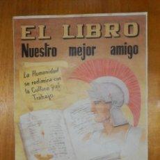 Carteles Guerra Civil: CARTEL - C.N.T. - EL LIBRO NUESTRO MEJOR AMIGO - 42 CM X 29,5 CM... Lote 113126583