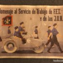 Carteles Guerra Civil: GUERRA CIVIL. CARTEL HOMENAJE AL SERVÍCIO DE TRABAJO DE F.E.T Y DE LAS J.O.N.S.. Lote 127790190
