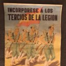 Carteles Guerra Civil: GUERRA CIVIL. CARTEL, INCORPORESE A LOS TERCIOS DE LA LEGIÓN. EN TAHUMA.CEUTA.LARACHE. Lote 127791167