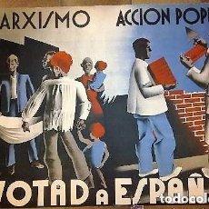 Carteles Guerra Civil: MARXISMO. ACCIÓN POPULAR. VOTAD A ESPAÑA. LIT S. DURA. ILUSTRADOR R. P. 1936 ELECCIONES PRE GUERRA. Lote 147582638