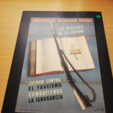 Carteles Guerra Civil: LAS MILICIAS DE LA CULTURA LUCHAN CONTRA EL FASCISMO COMBATIENDO LA IGNORANCIA (MAURICIO AMSTER). Lote 147722870