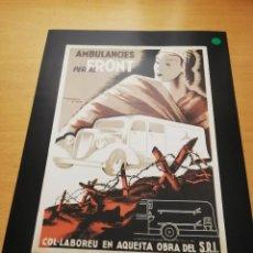 Carteles Guerra Civil: AMBULANCIES PER AL FRONT. COL.LABOREU EN AQUESTA OBRA DEL S.R.I (CARLES FONTSERÉ, 1936). Lote 147723390