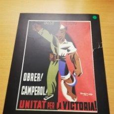 Carteles Guerra Civil: OBRER! CAMPEROL! UNITAT PER LA VICTORIA! FAI CNT (JACINT BOFARULL, 1936). Lote 147725514