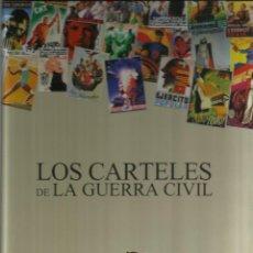 Carteles Guerra Civil: LOS 160 CARTELES DE LA GUERRA CIVIL (EDICION ESPECIAL 80 ANIVERSARIO DEL FIN DE LA GUERRA). Lote 173574338
