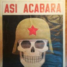 Carteles Guerra Civil: CARTEL ORIGINAL 30X42 CM * ASÍ ACABARÁ EL COMUNISMO *. Lote 184802735