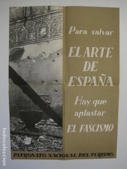 CARTEL GUERRA CIVIL ORIGINAL-EL ARTE DE ESPAÑA-HAY QUE APLASTAR EL FASCISMO-VER FOTOS-(V-18.349) (Coleccionismo - Carteles Gran Formato - Carteles Guerra Civil)