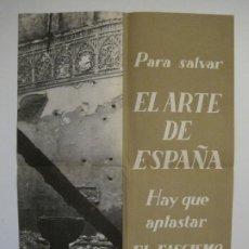 Carteles Guerra Civil: CARTEL GUERRA CIVIL ORIGINAL-EL ARTE DE ESPAÑA-HAY QUE APLASTAR EL FASCISMO-VER FOTOS-(V-18.349). Lote 185259007