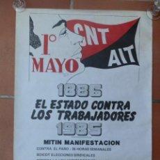 Carteles Guerra Civil: CARTEL 1º DE MAYO CNT AIT 1886 EL ESTADO CONTRA LOS TRABAJADORES 1985 MITÍN MANIFESTACIÓN.. Lote 205344877