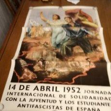 Carteles Guerra Civil: CARTEL- JORNADA INTERNACIONAL JUVENTUD T ESTUDIANATES- 14 ABRIL 1952.-MIDE:110 X 61 C.M. VER FOTOS. Lote 207556912