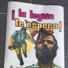 Carteles Guerra Civil: ANTIGUO CARTEL LEGIÓN ESPAÑOLA,LEGIONARIO,ÉPOCA DE FRANCO,FRANQUISTA AÑOS 70. Lote 219402466