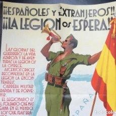 Carteles Guerra Civil: ANTIGUO CARTEL ORIGINAL ESPAÑOLES Y EXTRANJEROS LA LEGIÓN OS ESPERA,AÑO 37. Lote 219633447