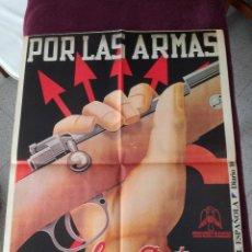 Carteles Guerra Civil: CARTEL DE LA GUERRA CIVIL ESPAÑOLA DE TAMAÑO 56 X 42 DIARIO 16 DE 1976 POR LAS ARMAS. Lote 240267940