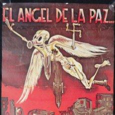 Carteles Guerra Civil: CARTEL EL ANGEL DE LA PAZ... DE LOS FASCISTAS. JUVENTUDES LIBERTARIAS. AUTOR WOLF. REPRODUCIÓN 1977. Lote 245978035