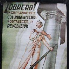 Carteles Guerra Civil: CARTEL ¡OBRERO! INGRESANDO EN LA COLUMNA DE HIERRO FORTALECES LA REVOLUCIÓN - REPRODUCIÓN AÑOS 70. Lote 288730308