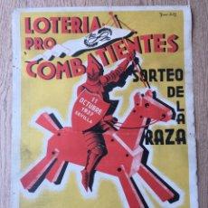 Carteles Guerra Civil: CARTEL LOTERIA PRO COMBATIENTES GUERRA CIVIL SORTEO DE LA RAZA 11 OCTUBRE 1937 SEVILLA. Lote 254643455