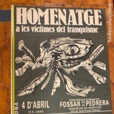 Affiches Guerre Civile: CARTEL ORIGINAL HOMENATGE VÍCTIMES DEL FRANQUISME.BARCELONA, VER FOTOS(5 EUROS ENVÍO CERT)2. Lote 285090853
