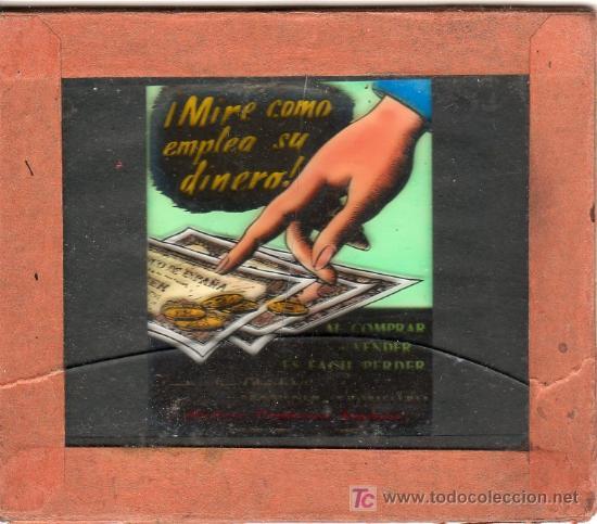 PUBLICIDAD. CRISTAL PUBLICITARIO DE PROYECTOR DE CINE. MIRE COMO EMPLEA SU DINERO. (Coleccionismo - Carteles y Chapas Esmaltadas y Litografiadas)