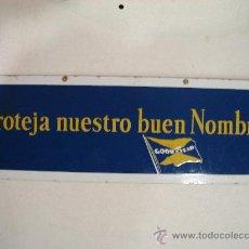 Carteles: CHAPA ESMALTADA GOODYEAR. PROTEJA NUESTRO BUEN NOMBRE. . 54 X 18 CM. . Lote 25291707