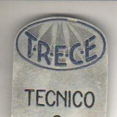 Carteles: CHAPA AGUJA T.R.E.C.E - TECNICO 2 - SEGURIDAD ?. Lote 43306870