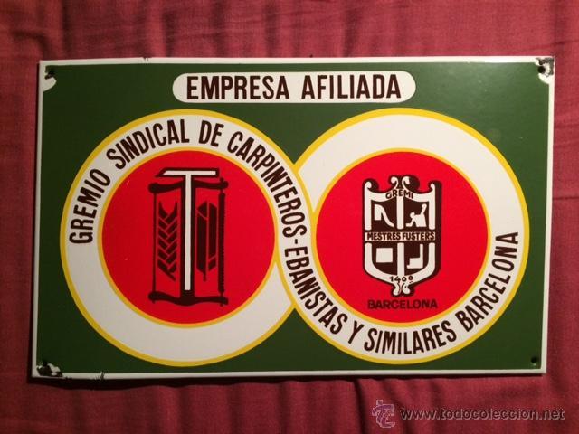 RARO CARTEL CHAPA PLACA ESMALTADA EMPRESA GREMIO CARPINTEROS EBANISTAS BARCELONA PUBLICIDAD (Coleccionismo - Carteles y Chapas Esmaltadas y Litografiadas)