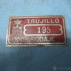 Carteles: ANTIGUA CHAPA PLACA AYUNTAMIENTO TRUJILLO 1950 RODAJE. Lote 52328500
