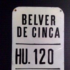 Carteles: CHAPA MATRICULA-RODAJE AGRICOLA-HU-120 DE BELVER DE CINCA (15CMS. X 10CMS.). Lote 75371871