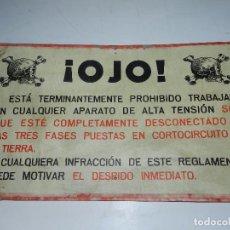 Carteles: (M) ANUNCIO DE CARTON - ¡ OJO ! ESTA TERMINANTEMENTE PROHIBIDO TRABAJAR APARATO DE ALTA TENSION. Lote 76615727