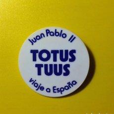 Carteles: CHAPA TOTUS TUUS - JUAN PABLO II - VIAJE A ESPAÑA. Lote 79344237
