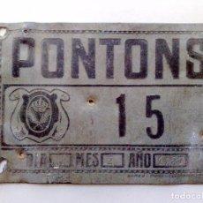 Carteles: CHAPA MATRICULA RODAJE AGRICOLA Nº15, ¡¡ AÑO 1927 !! DE PONTONS (16,5 CMS. X 11 CMS.). Lote 89487108