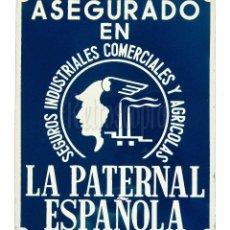 Carteles: CHAPA PLACA CARTEL PUBLICIDAD DE SEGUROS LA PATERNAL ESPAÑOLA. Lote 97954019