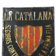 Carteles: ANTIGUA CHAPA - PLACA DE SEGUROS LA CATALANA - SEGUROS CONTRA INCENDIOS A PRIMA FIJA. Lote 98230827