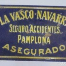 Carteles: CHAPA METALICA. LA VASCO-NAVARRA. SEGURO ACCIDENTES. PAMPLONA. 24 X 17CM. VER. Lote 105254991