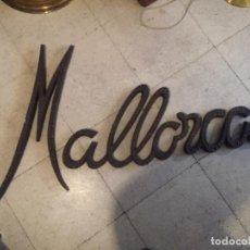 Carteles: TIRADOR DE PUERTA MALLORCA , HIERRO MARTILLADO , CARTEL, LETRAS XL , . Lote 109106803