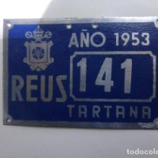 Carteles: PLACA MATRIULA DE TARTANA CARRUAJE DE REUS NUM 141 DE 1953 A ESTRENAR. Lote 110421795