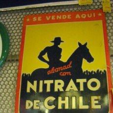 Carteles: CHAPA NITRATO DE CHILE 1940, LITOGRAFIADA EN RELIEVE, FABRICADO POR METALGRÁFICA CASTELLANA. Lote 111535115