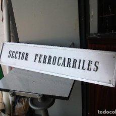 Carteles: CARTEL DE ALUMINIO MEDIDA 100 X 20 APROX. SECTOR FERROCARRILES - LETRAS RELIEVE. Lote 118707747