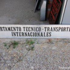 Carteles: DEPARTAMENTO TÉCNICO TRANSPORTES INTERNACIONALES - CARTEL ALUMINIO 120 X 20 CM APROX. LETRAS RELIEVE. Lote 118707859