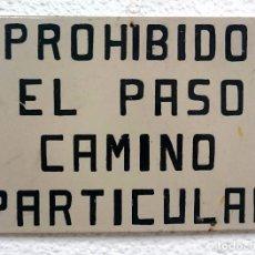 Carteles: ANTIGUA CHAPA O PLACA DE PROHIBIDO EL PASO CAMINO PARTICULAR. 45X35CM. Lote 121349511