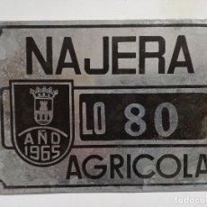 Carteles: ANTIGUA CHAPA MATRICULA AGRICOLA DEL AYUNTAMIENTO DE NAJERA-LA RIOJA- AÑO 1965-LO-80-. Lote 122461775