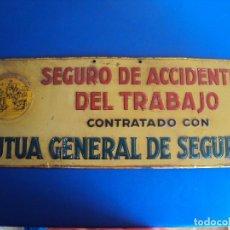 Carteles: (PUB-180656)CARTEL DE CHAPA MUTUA GENERAL DE SEGUROS - SEGURO DE ACCIDENTES DEL TRABAJO. Lote 126242767
